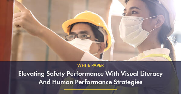 wp-Elevating Safety Performance With Visual Literacy And Human Performance Strategies