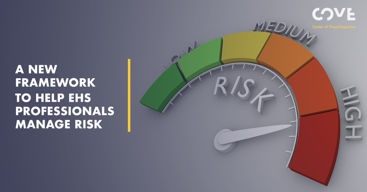 A New Framework to Help EHS Professionals Manage Risk