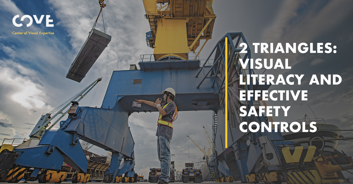 2 Triangles: Visual Literacy and Effective Safety Controls