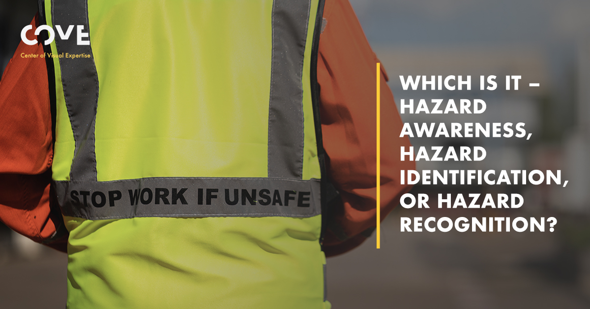 Is it Hazard Awareness, Hazard Identification, or Hazard Recognition?